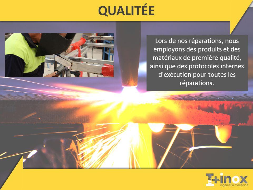 QUALITÉE Lors de nos réparations, nous employons des produits et des matériaux de première qualité, ainsi que des protocoles internes d exécution pour toutes les réparations.