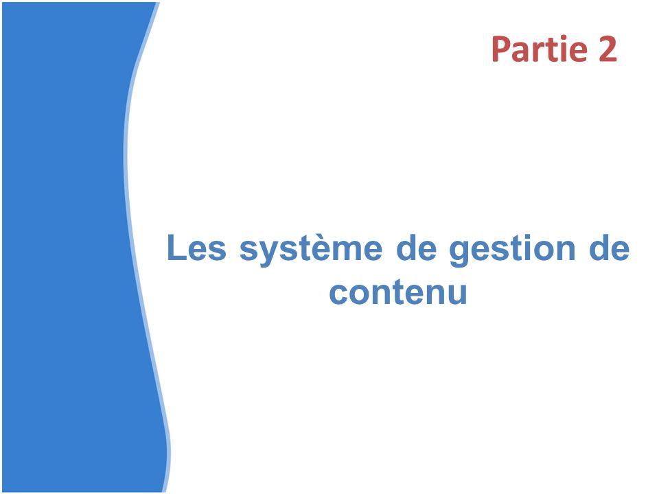 Partie 2 Les système de gestion de contenu