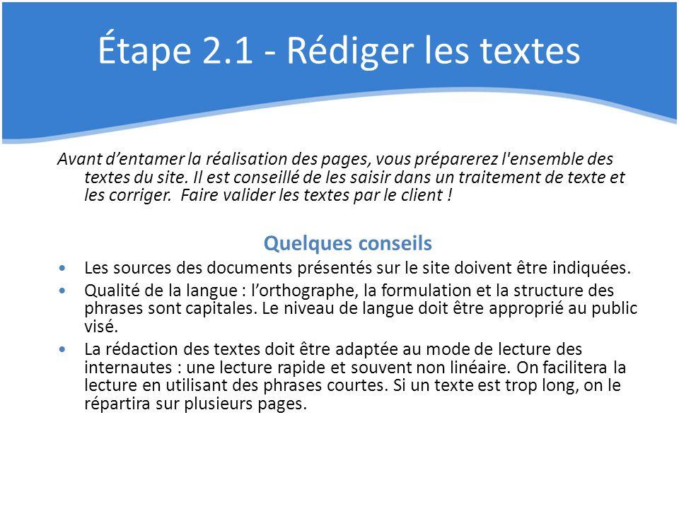 Étape 2.1 - Rédiger les textes Avant d'entamer la réalisation des pages, vous préparerez l'ensemble des textes du site. Il est conseillé de les saisir