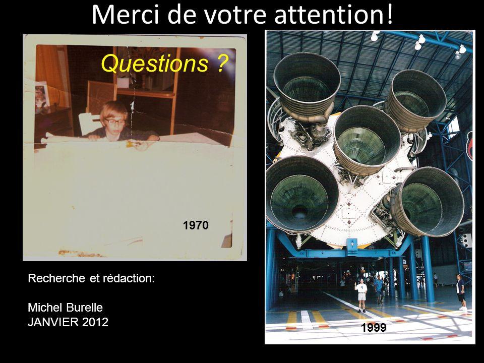 Merci de votre attention! 1970 1999 Questions ? Recherche et rédaction: Michel Burelle JANVIER 2012