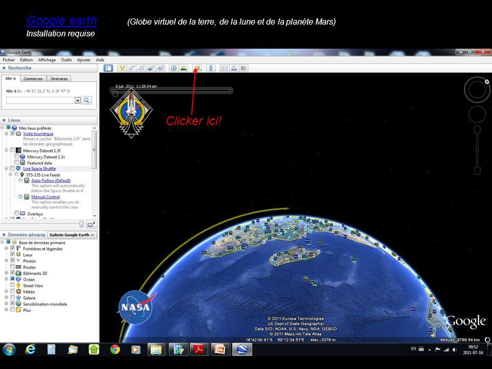 Google earth (Globe virtuel de la terre, de la lune et de la planète Mars) Clicker ici! Installation requise