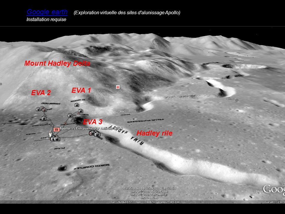 EVA 2 EVA 3 EVA 1 Mount Hadley Delta Hadley rile Google earth (Exploration virtuelle des sites d alunissage Apollo) Installation requise