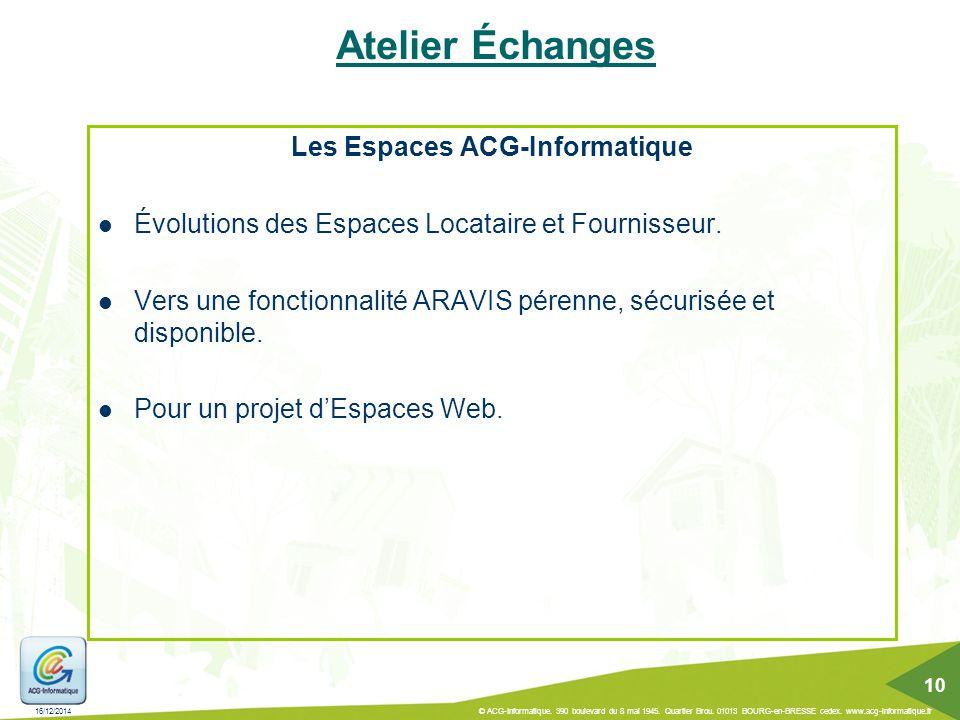 16/12/2014 © ACG-Informatique. 390 boulevard du 8 mai 1945. Quartier Brou. 01013 BOURG-en-BRESSE cedex. www.acg-informatique.fr 10 Atelier Échanges Le