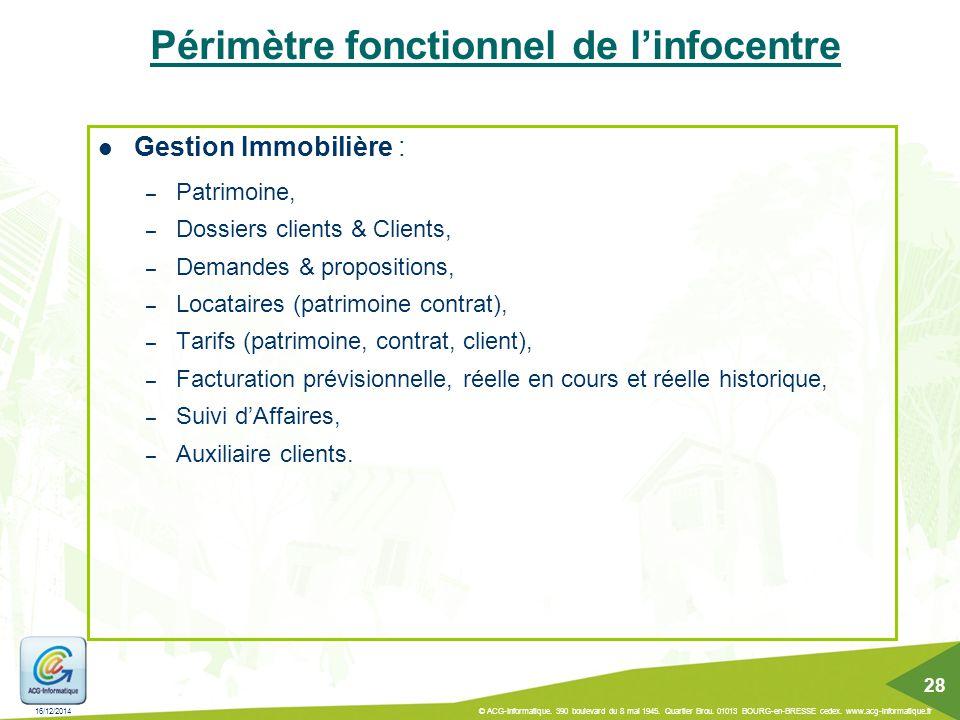 Périmètre fonctionnel de l'infocentre Gestion Immobilière : – Patrimoine, – Dossiers clients & Clients, – Demandes & propositions, – Locataires (patri