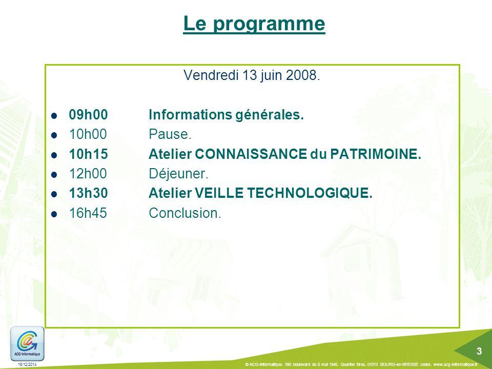 16/12/2014 © ACG-Informatique. 390 boulevard du 8 mai 1945. Quartier Brou. 01013 BOURG-en-BRESSE cedex. www.acg-informatique.fr 3 Le programme Vendred