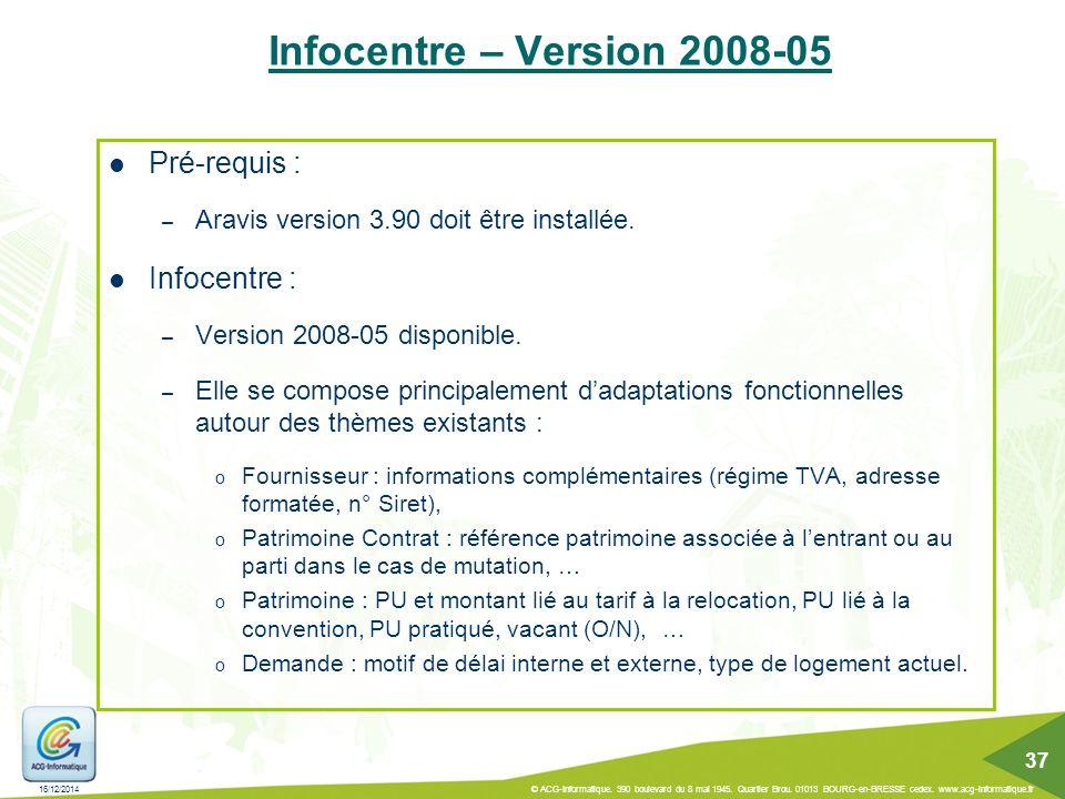 Infocentre – Version 2008-05 Pré-requis : – Aravis version 3.90 doit être installée. Infocentre : – Version 2008-05 disponible. – Elle se compose prin