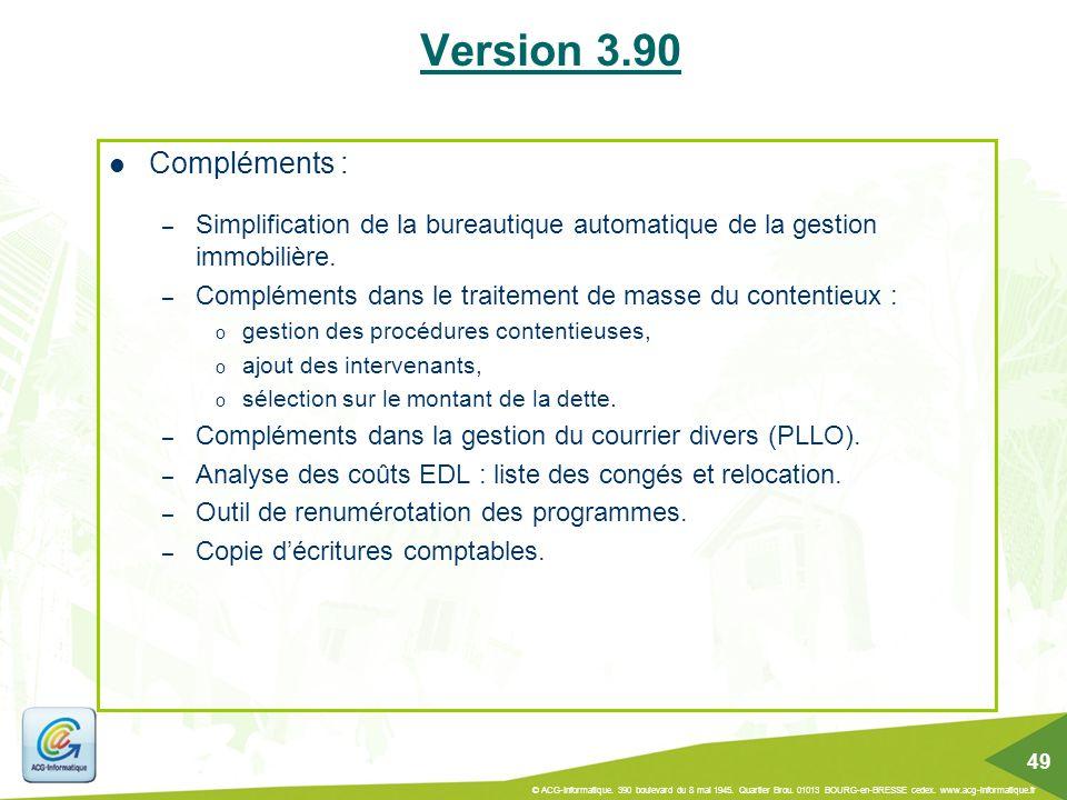 Compléments : – Simplification de la bureautique automatique de la gestion immobilière. – Compléments dans le traitement de masse du contentieux : o g