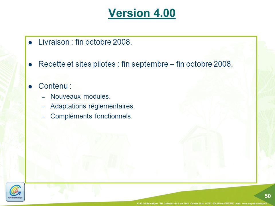 Livraison : fin octobre 2008. Recette et sites pilotes : fin septembre – fin octobre 2008. Contenu : – Nouveaux modules. – Adaptations réglementaires.
