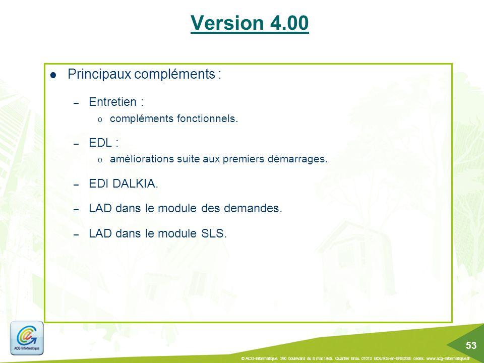 Principaux compléments : – Entretien : o compléments fonctionnels. – EDL : o améliorations suite aux premiers démarrages. – EDI DALKIA. – LAD dans le