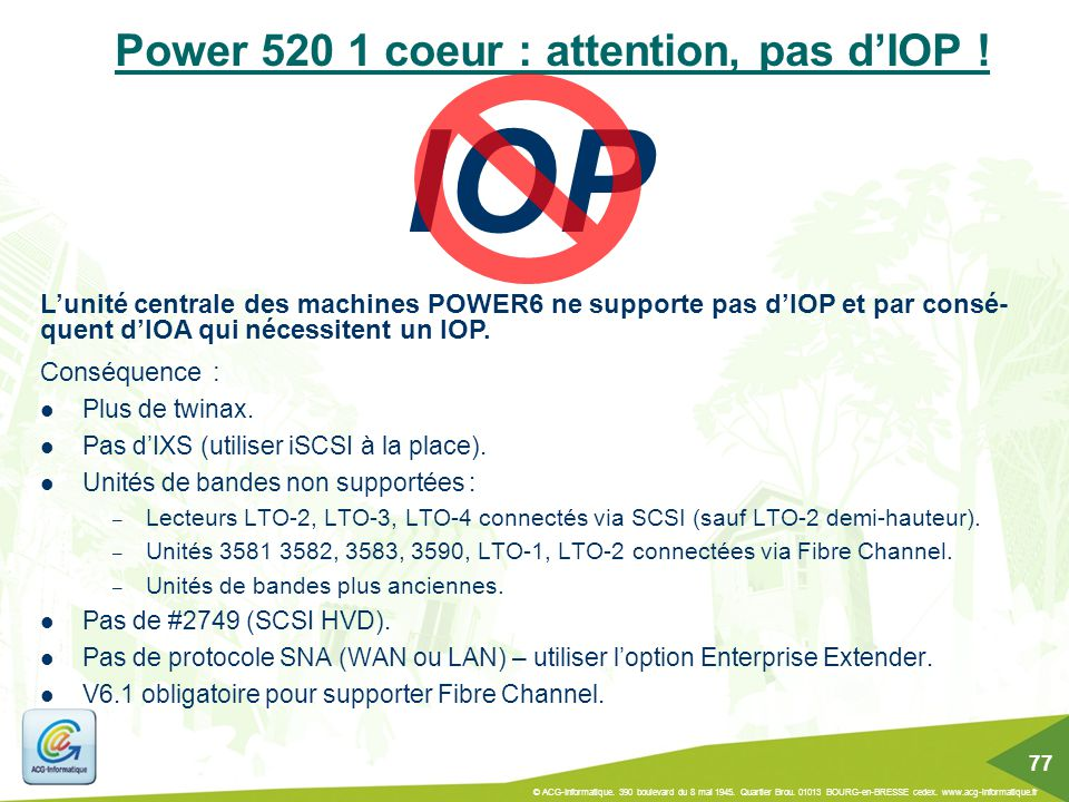 Power 520 1 coeur : attention, pas d'IOP .IOP Conséquence : Plus de twinax.