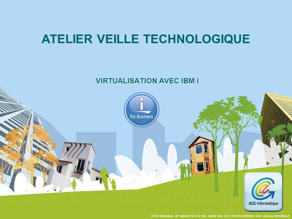 VIRTUALISATION AVEC IBM i ATELIER VEILLE TECHNOLOGIQUE