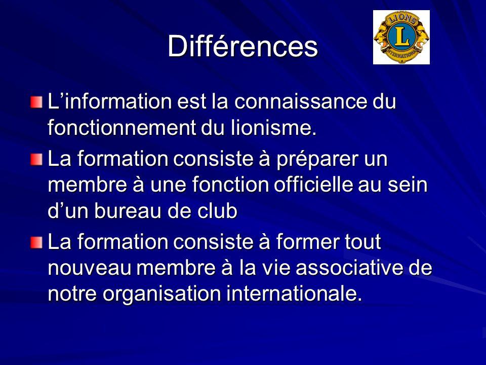Différences L'information est la connaissance du fonctionnement du lionisme. La formation consiste à préparer un membre à une fonction officielle au s
