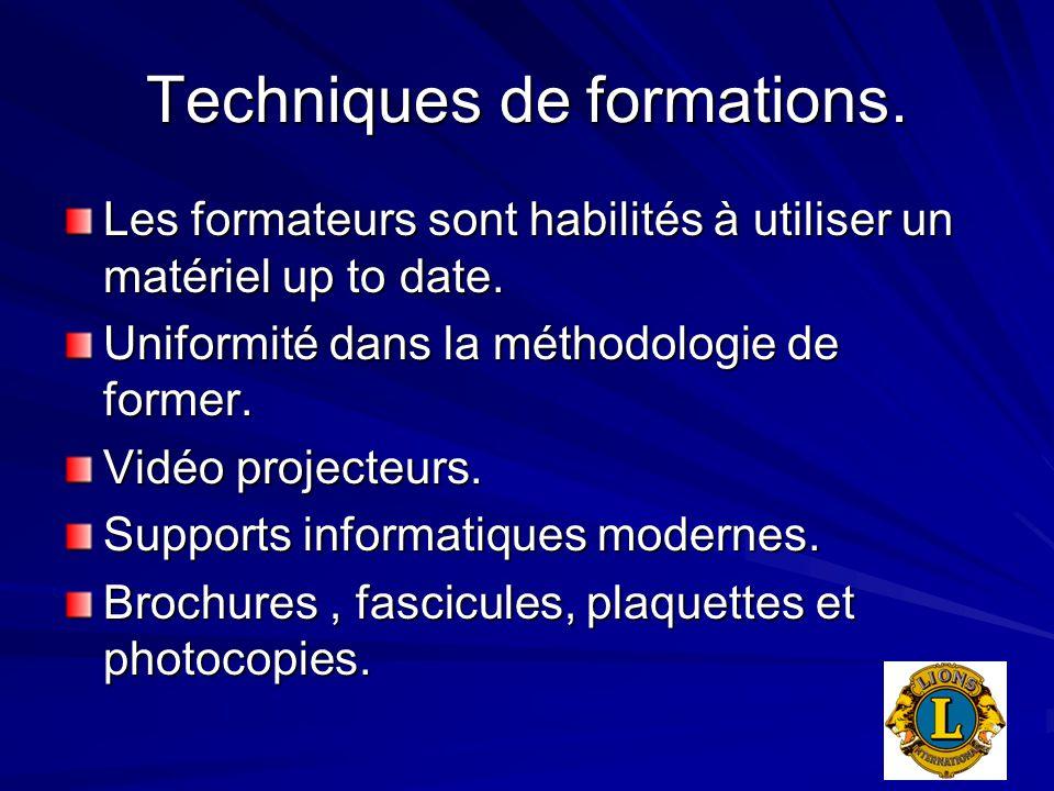 Techniques de formations. Les formateurs sont habilités à utiliser un matériel up to date. Uniformité dans la méthodologie de former. Vidéo projecteur