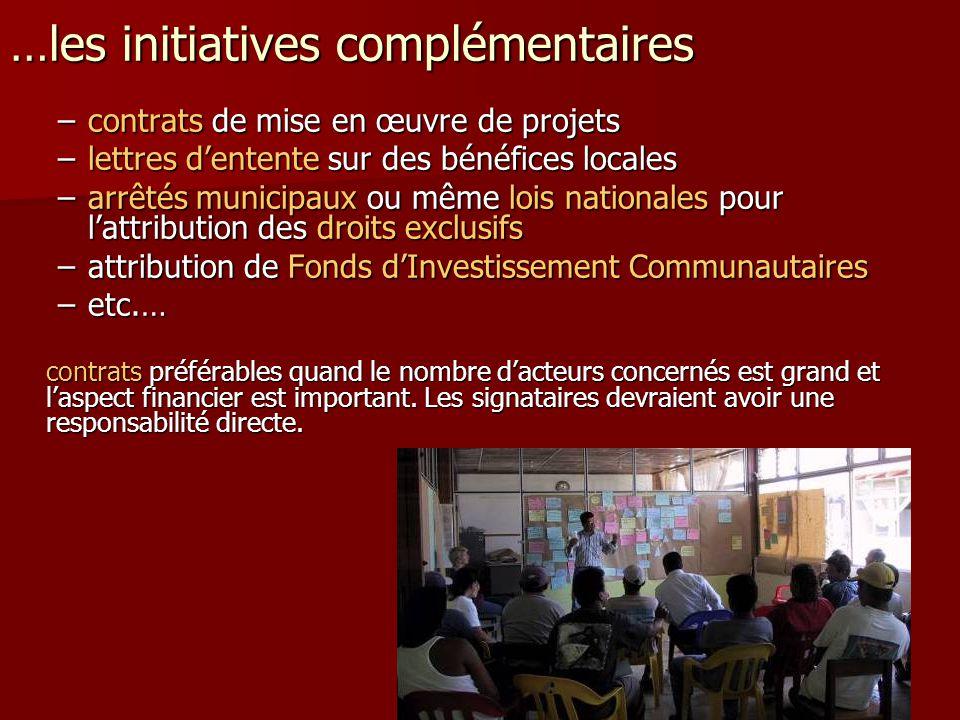…les initiatives complémentaires –contrats de mise en œuvre de projets –lettres d'entente sur des bénéfices locales –arrêtés municipaux ou même lois n