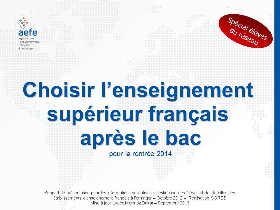 Choisir l'enseignement supérieur français après le bac pour la rentrée 2014 Support de présentation pour les informations collectives à destination de