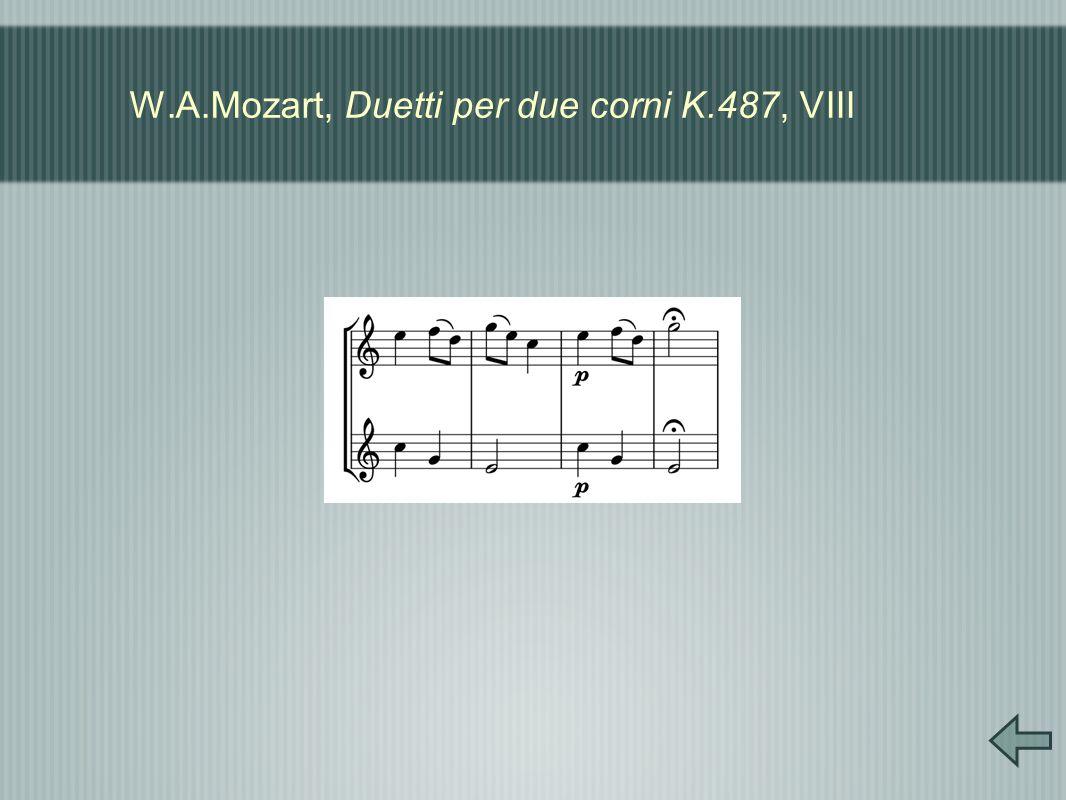W.A.Mozart, Duetti per due corni K.487, VIII