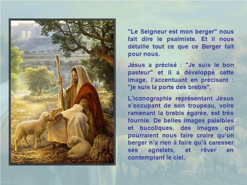 Le Seigneur est mon berger nous fait dire le psalmiste.