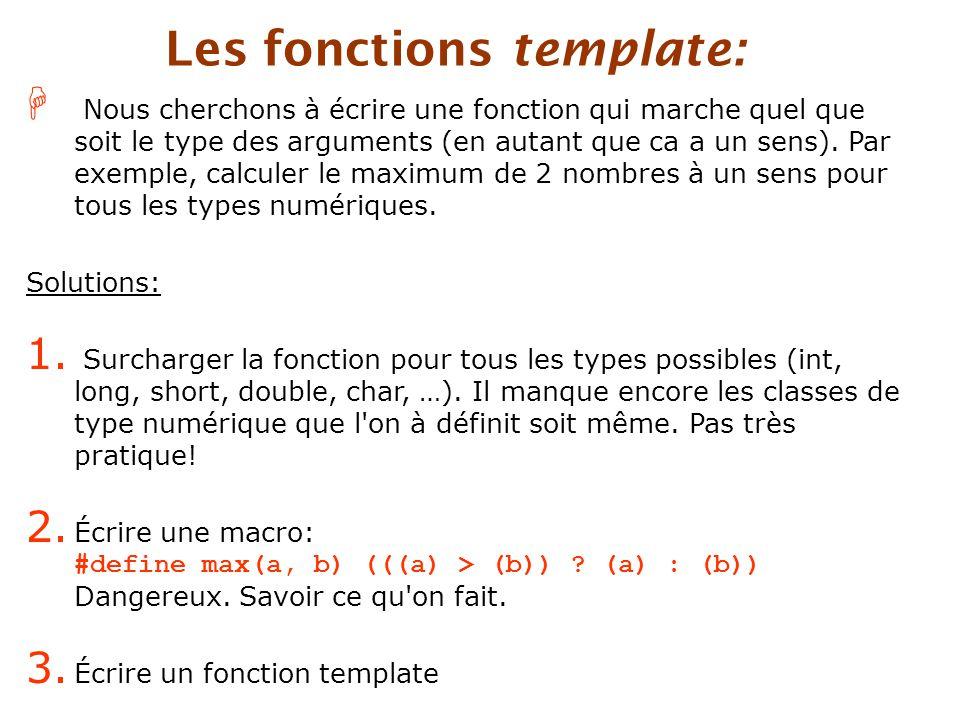 H Nous cherchons à écrire une fonction qui marche quel que soit le type des arguments (en autant que ca a un sens).