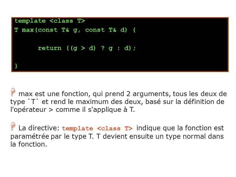 template T max(const T& g, const T& d) { return ((g > d) .