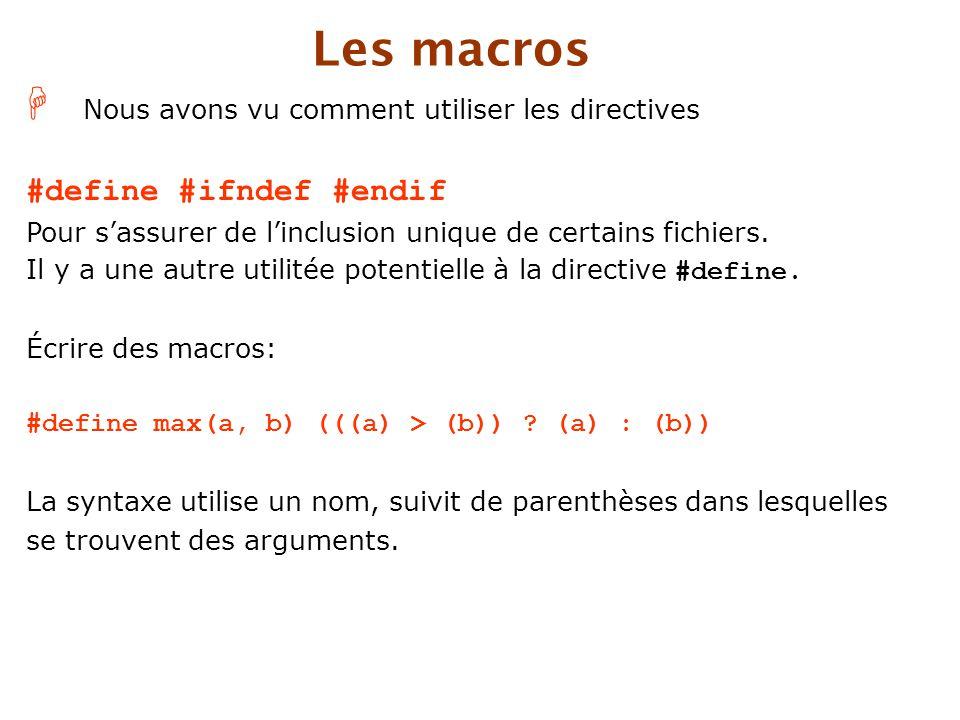 H Nous avons vu comment utiliser les directives #define #ifndef #endif Pour s'assurer de l'inclusion unique de certains fichiers.