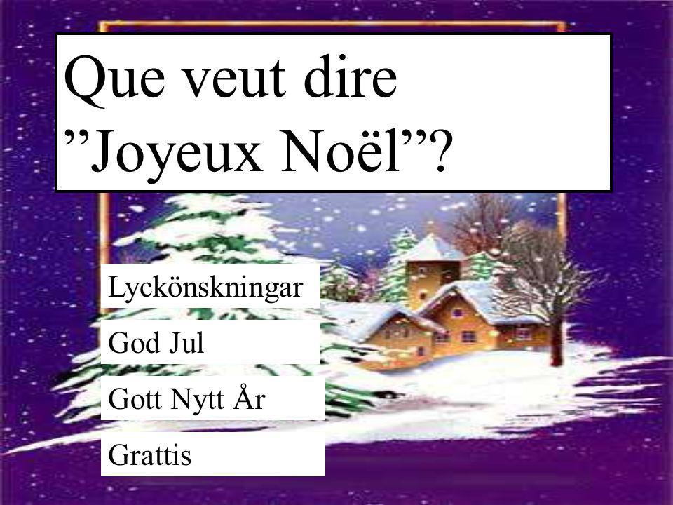 """Que veut dire """"Joyeux Noël""""? Lyckönskningar God Jul Gott Nytt År Grattis"""