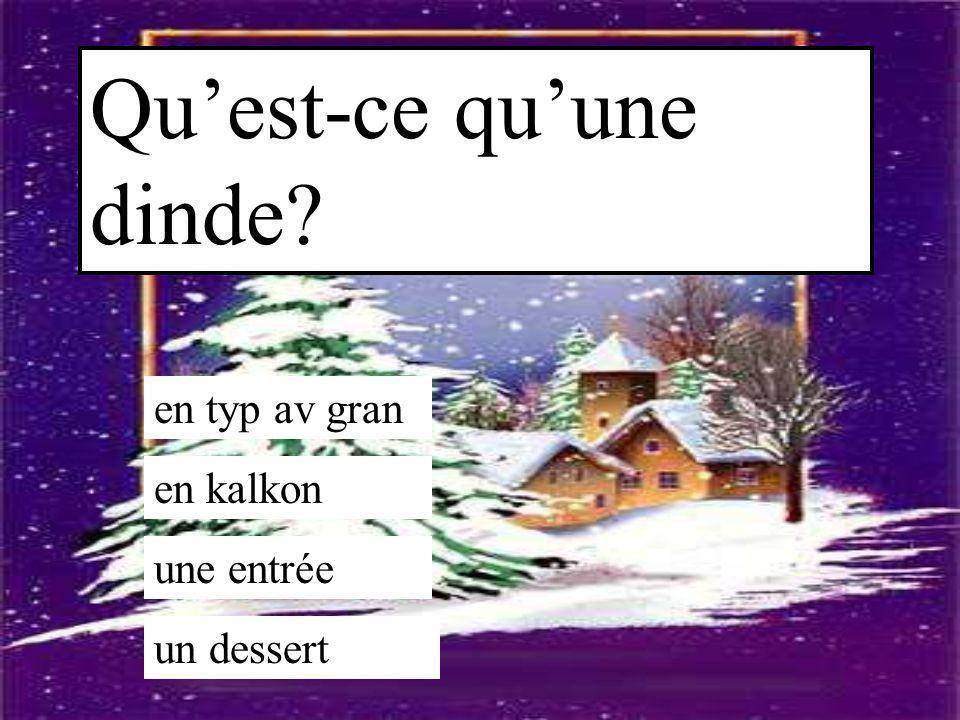 De quelle région vient le sapin? d'Alsace de Nord de Pyrénées de Bretagne
