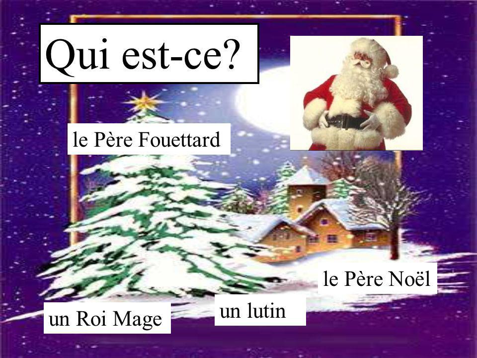 Qui est-ce? le Père Fouettard un lutin un Roi Mage le Père Noël