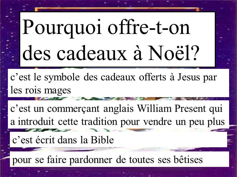 Pourquoi offre-t-on des cadeaux à Noël? c'est le symbole des cadeaux offerts à Jesus par les rois mages c'est un commerçant anglais William Present qu