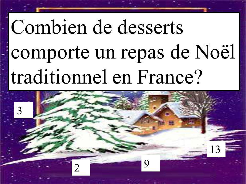Combien de desserts comporte un repas de Noël traditionnel en France? 13 9 3 2