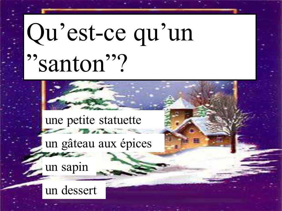 """Qu'est-ce qu'un """"santon""""? une petite statuette un gâteau aux épices un sapin un dessert"""