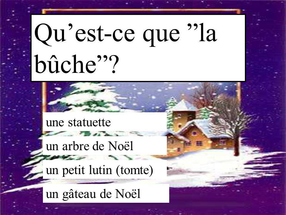 """Qu'est-ce que """"la bûche""""? une statuette un arbre de Noël un petit lutin (tomte) un gâteau de Noël"""