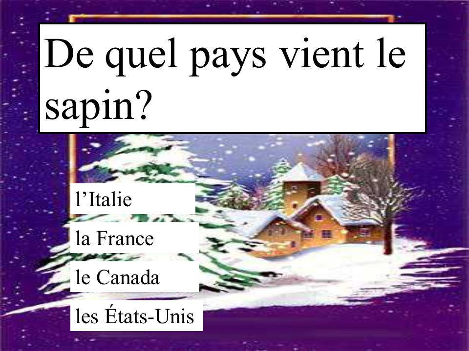 De quel pays vient le sapin? l'Italie la France le Canada les États-Unis