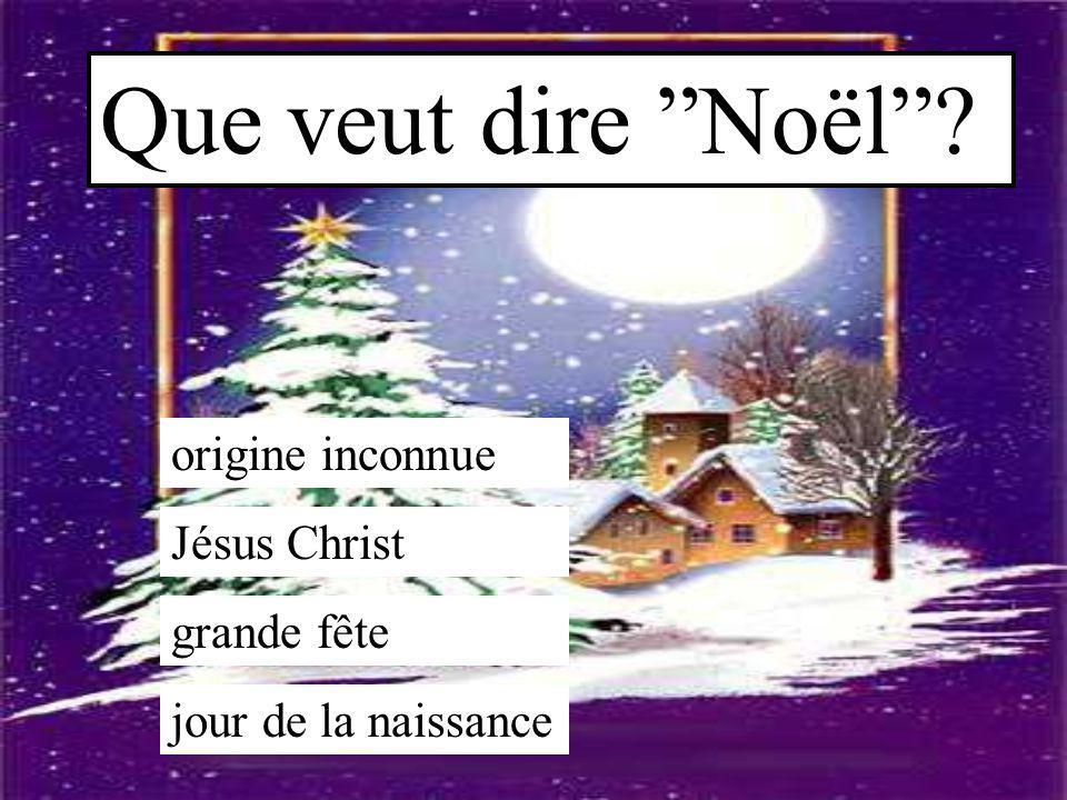 """Que veut dire """"Noël""""? origine inconnue Jésus Christ grande fête jour de la naissance"""