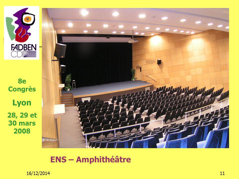 16/12/201411 ENS – Amphithéâtre 8e Congrès Lyon 28, 29 et 30 mars 2008