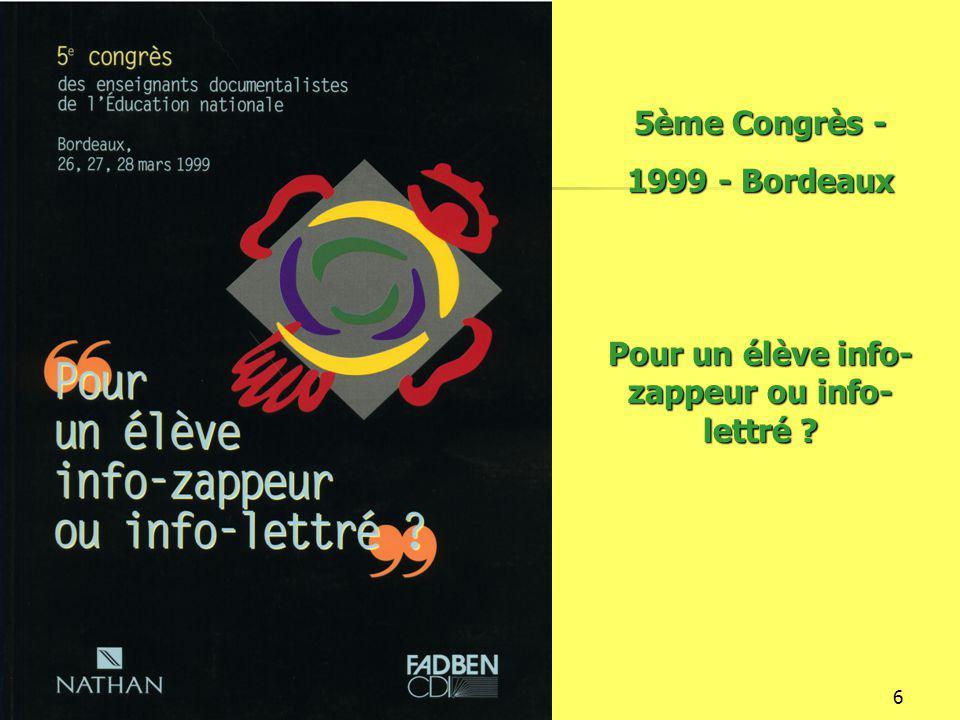 16/12/20146 5ème Congrès - 1999 - Bordeaux Pour un élève info- zappeur ou info- lettré