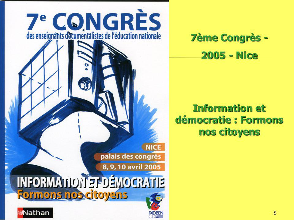16/12/20148 7ème Congrès - 2005 - Nice Information et démocratie : Formons nos citoyens