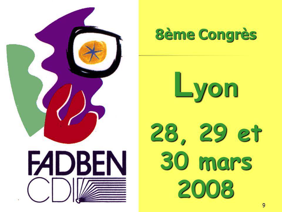 16/12/201410 E.N.S. - Amphithéâtre Charles Mérieux 8e Congrès Lyon 28, 29 et 30 mars 2008