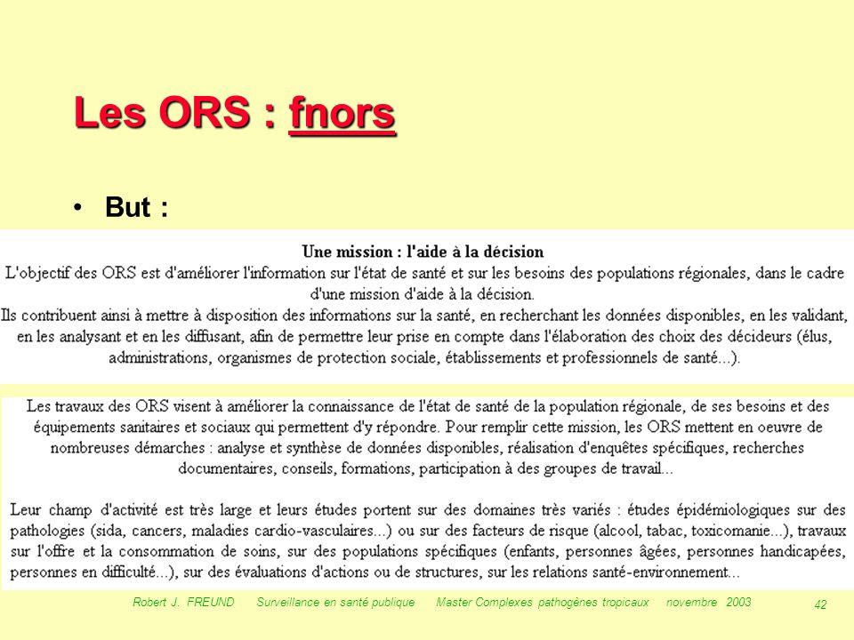 41 Robert J. FREUND Surveillance en santé publique Master Complexes pathogènes tropicaux novembre 2003 Les GROG : grog grog