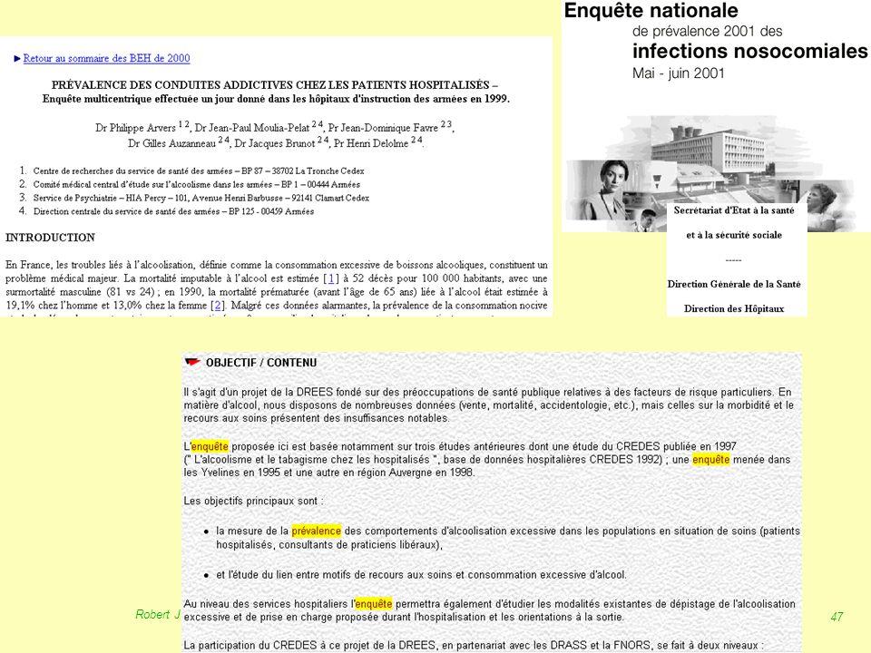 46 Robert J. FREUND Surveillance en santé publique Master Complexes pathogènes tropicaux novembre 2003 La surveillance en France : Autres dispositifs: