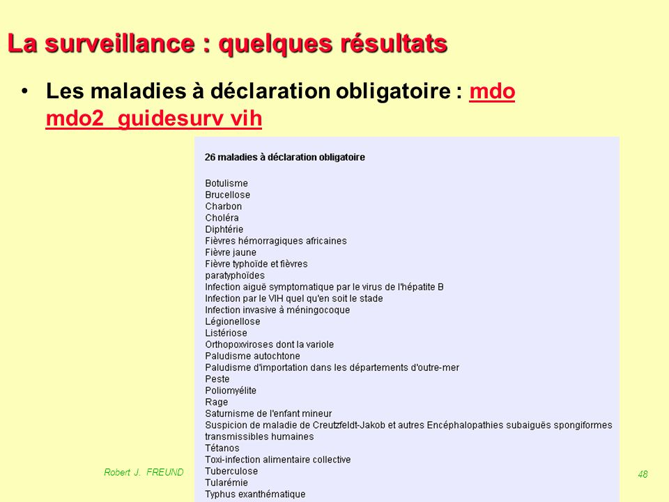 47 Robert J. FREUND Surveillance en santé publique Master Complexes pathogènes tropicaux novembre 2003
