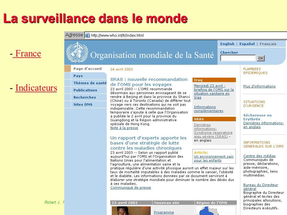 72 Robert J. FREUND Surveillance en santé publique Master Complexes pathogènes tropicaux novembre 2003 La surveillance dans le monde