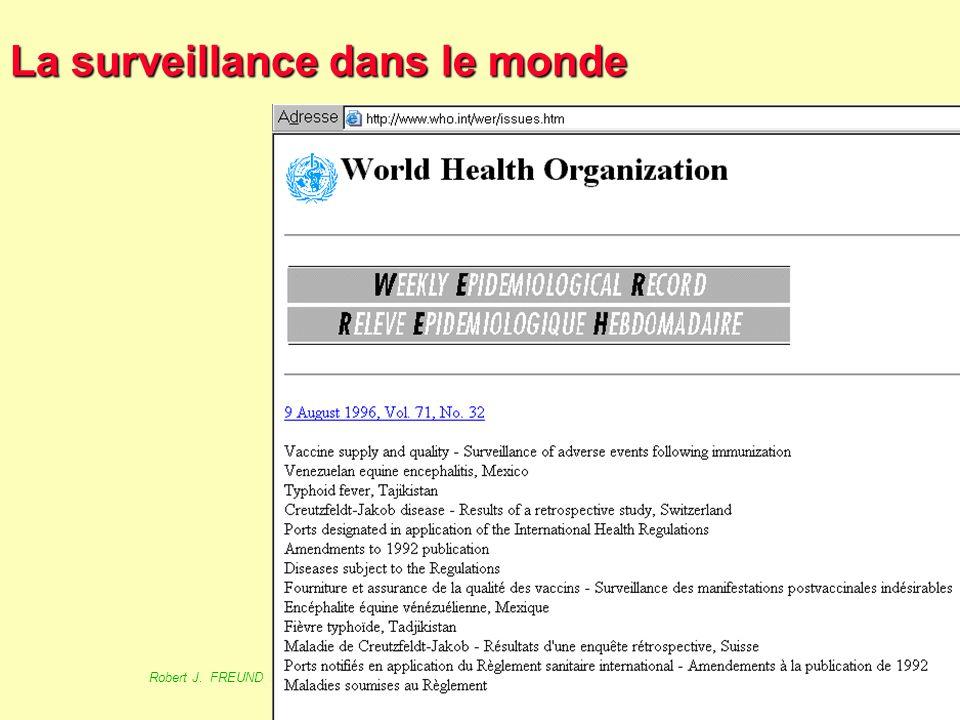 73 Robert J. FREUND Surveillance en santé publique Master Complexes pathogènes tropicaux novembre 2003 La surveillance dans le monde - France France -