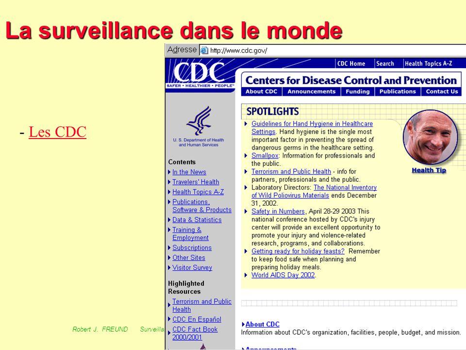 74 Robert J. FREUND Surveillance en santé publique Master Complexes pathogènes tropicaux novembre 2003 La surveillance dans le monde