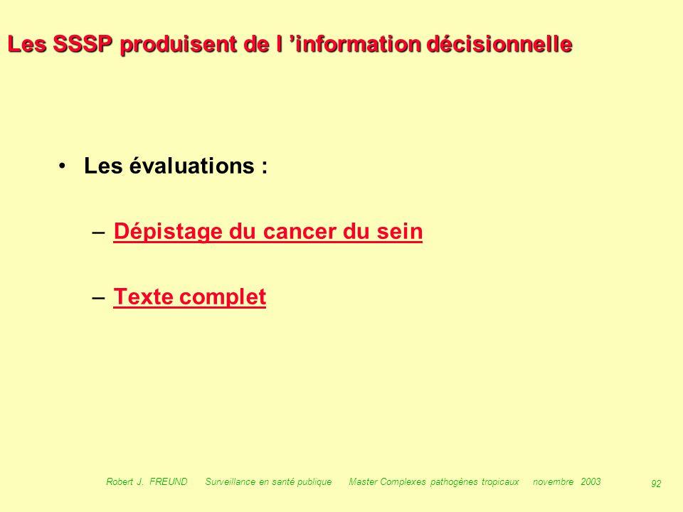 91 Robert J. FREUND Surveillance en santé publique Master Complexes pathogènes tropicaux novembre 2003 Les SSSP produisent de l 'information décisionn