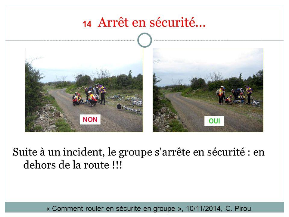 14 Arrêt en sécurité... Suite à un incident, le groupe s'arrête en sécurité : en dehors de la route !!! « Comment rouler en sécurité en groupe », 10/1
