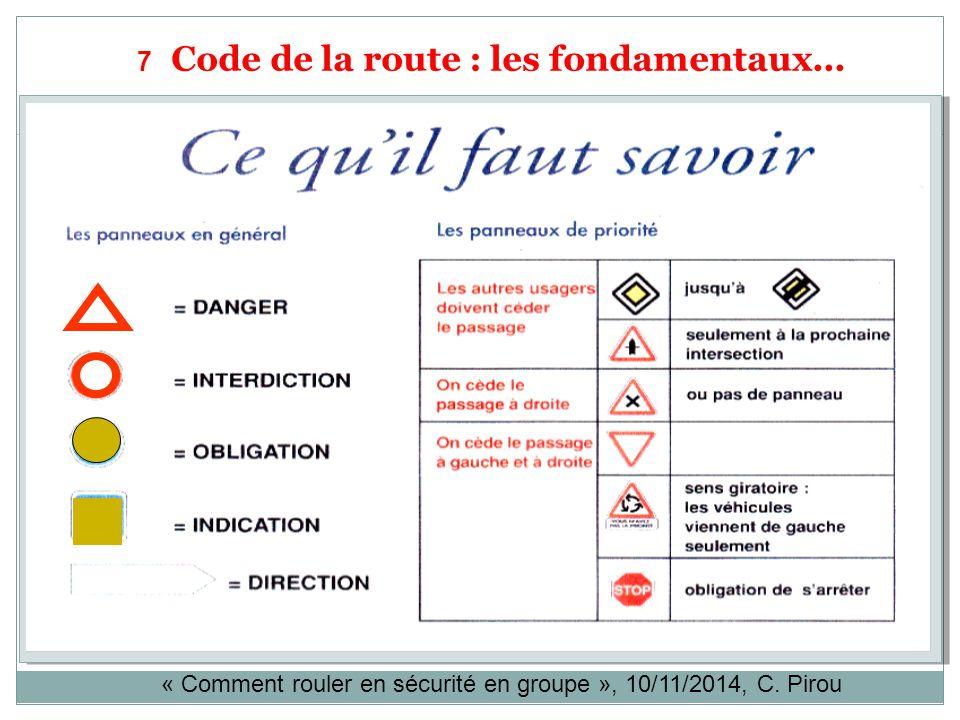 7 Code de la route : les fondamentaux... « Comment rouler en sécurité en groupe », 10/11/2014, C. Pirou