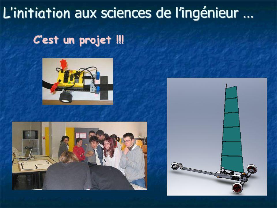 L'initiation aux sciences de l'ingénieur … C'est un projet !!!