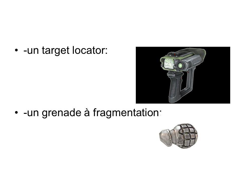 -un target locator: -un grenade à fragmentation: