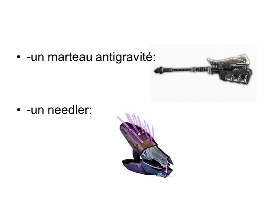 -un marteau antigravité: -un needler: