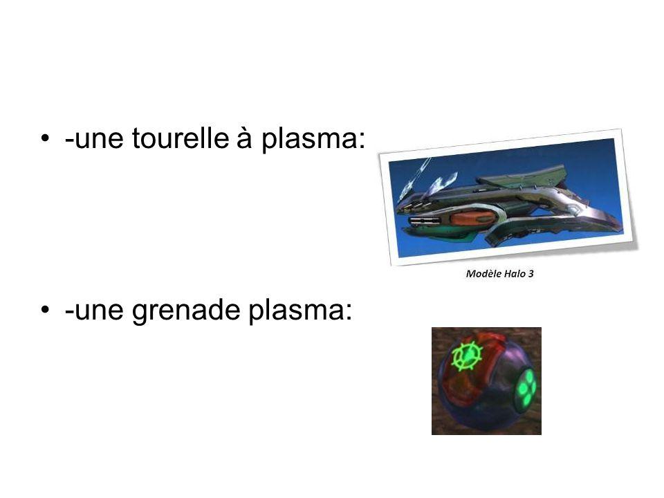 -une tourelle à plasma: -une grenade plasma: